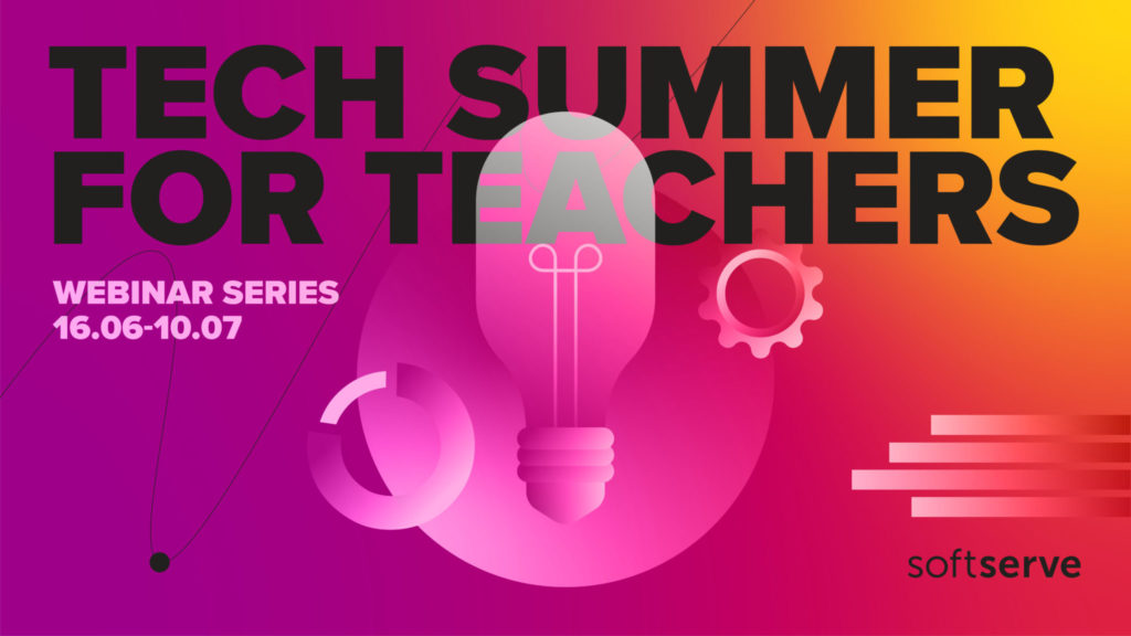 Tech Summer for Teachers from SoftServe University